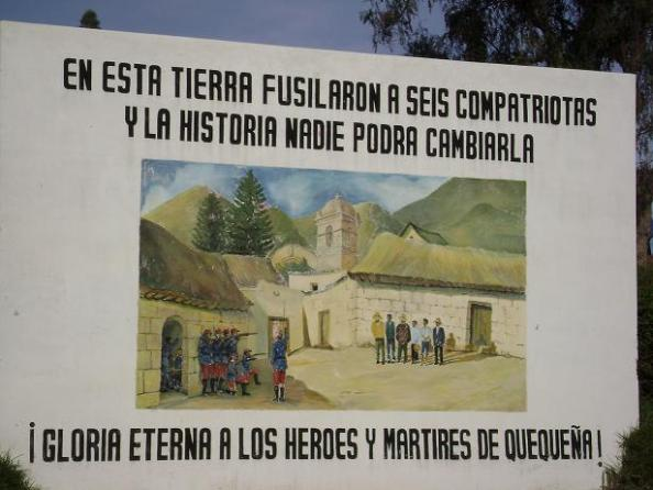 "A mural in the Peruvian town of Quequeña, commemorating Peruvian losses during the War of the Pacific. It reads, ""In this town, [Chileans] executed six compatriots and history cannot be changed. Eternal glory to the heroes and martyrs of Quequeña!"""